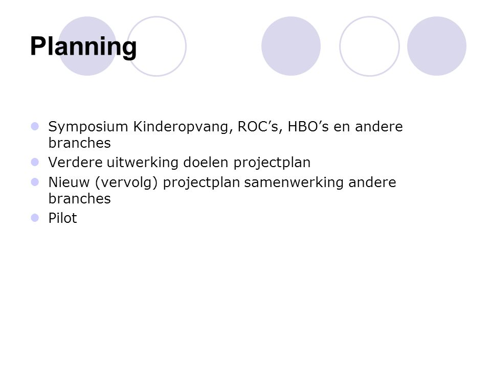 Planning Symposium Kinderopvang, ROC's, HBO's en andere branches