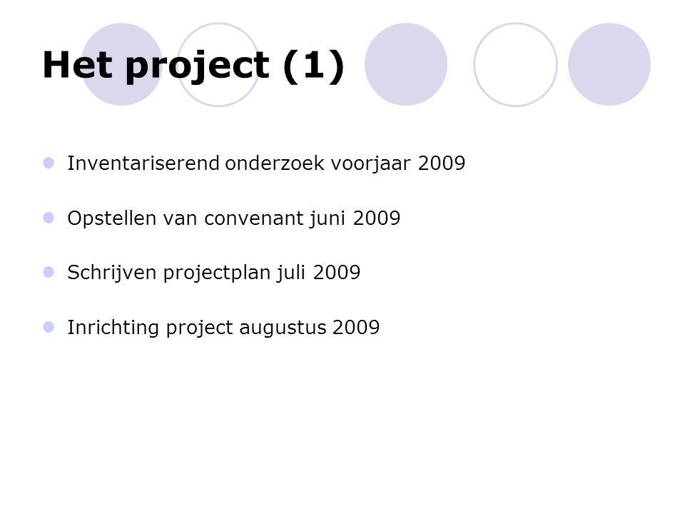 Het project (1) Inventariserend onderzoek voorjaar 2009
