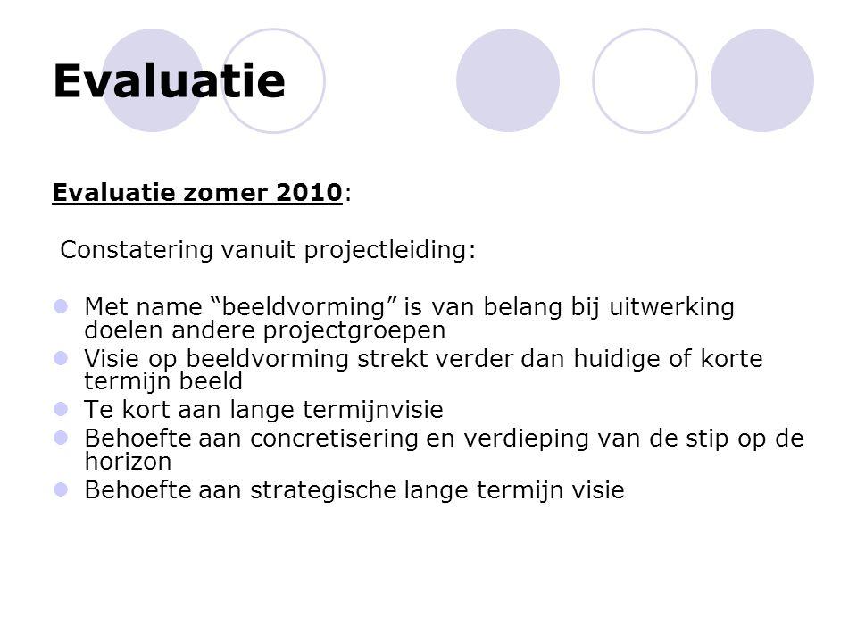 Evaluatie Evaluatie zomer 2010: Constatering vanuit projectleiding: