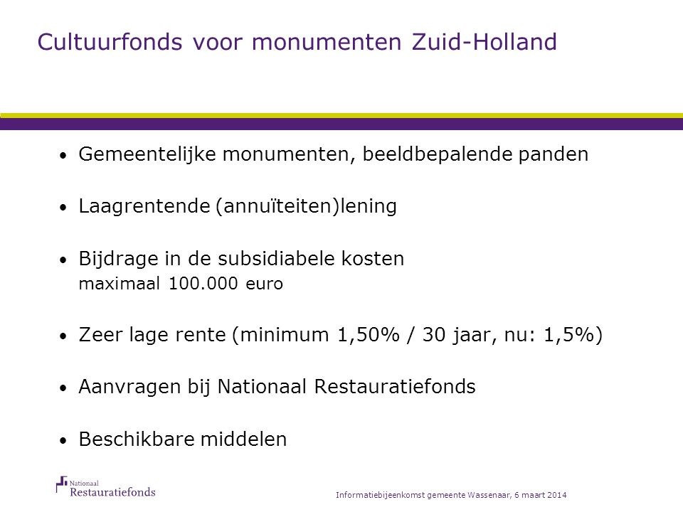Monumentenfonds 1818 Gemeentelijk monumenten, kerkgebouwen (ook rijksmonumentaal) Monument krijgt (deels) een nieuwe of nevenbestemming.