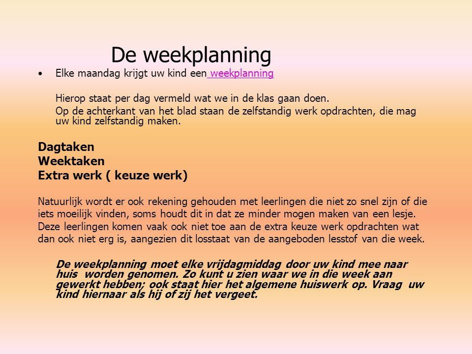 De weekplanning Dagtaken Weektaken Extra werk ( keuze werk)