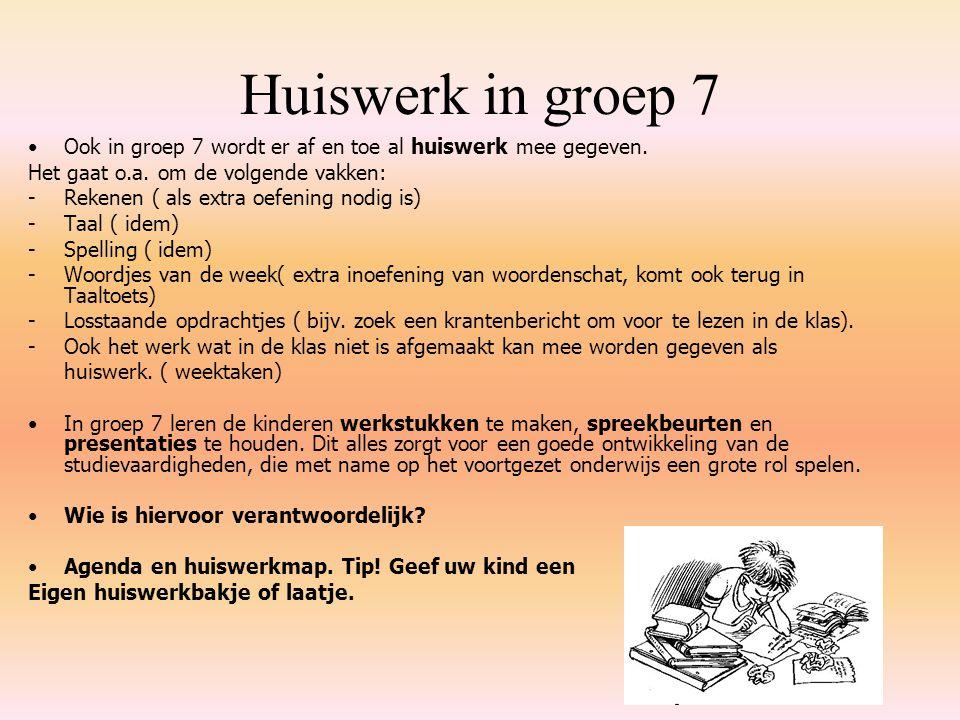 Huiswerk in groep 7 Ook in groep 7 wordt er af en toe al huiswerk mee gegeven. Het gaat o.a. om de volgende vakken:
