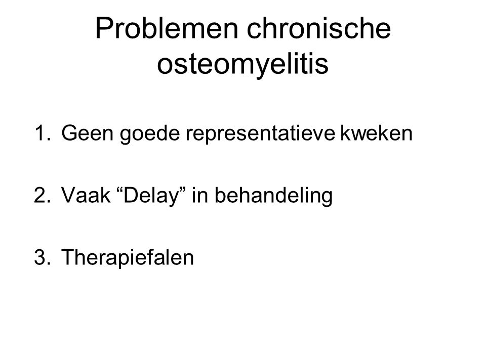 Problemen chronische osteomyelitis