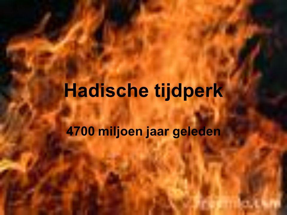 Hadische tijdperk 4700 miljoen jaar geleden