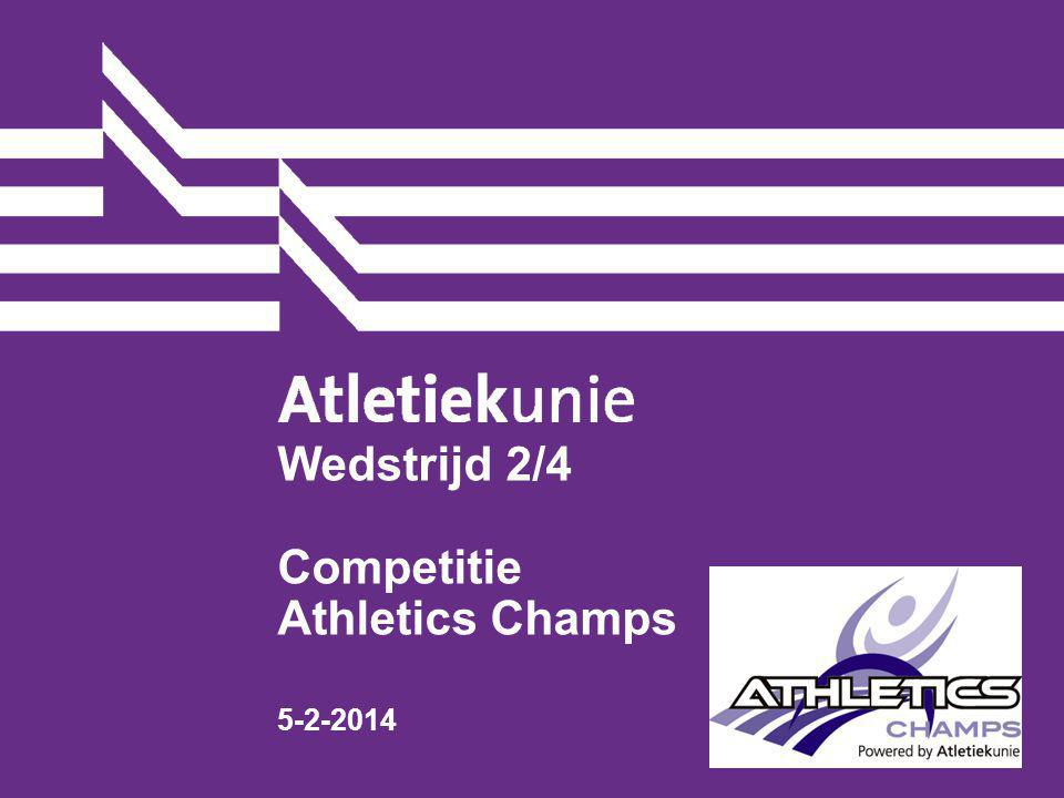Wedstrijd 2/4 Competitie Athletics Champs 5-2-2014