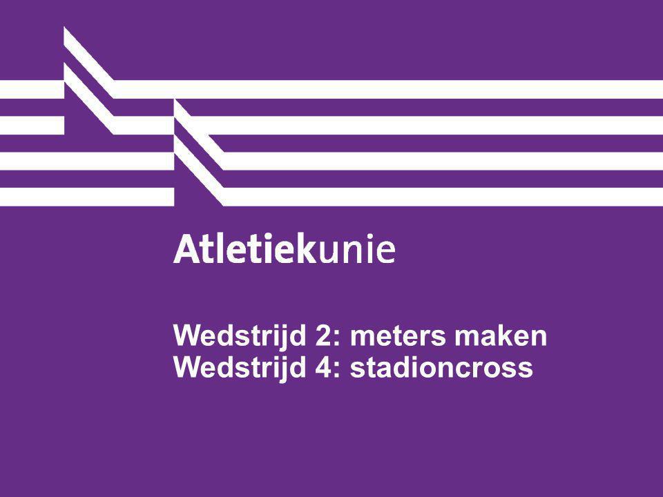 Wedstrijd 2: meters maken Wedstrijd 4: stadioncross