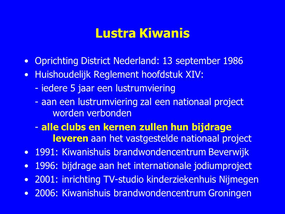 Lustra Kiwanis Oprichting District Nederland: 13 september 1986