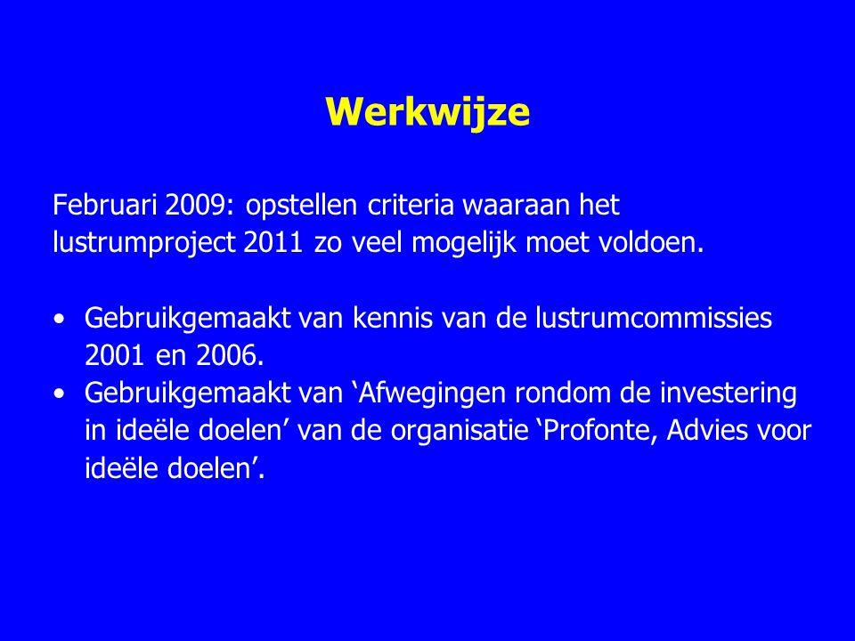 Werkwijze Februari 2009: opstellen criteria waaraan het