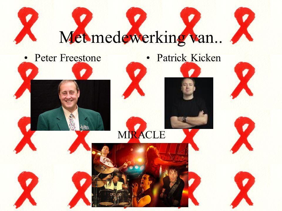 Met medewerking van.. Peter Freestone Patrick Kicken MIRACLE