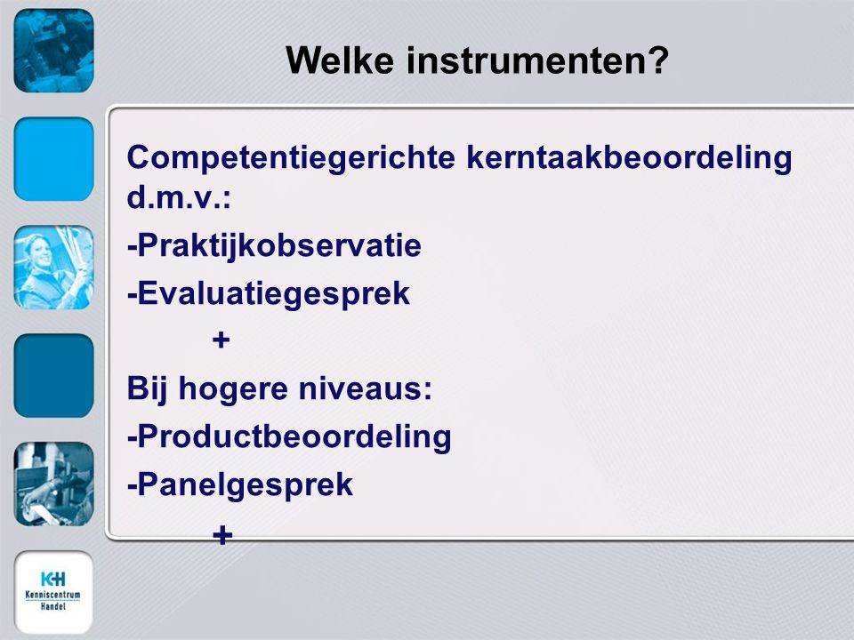 Welke instrumenten Competentiegerichte kerntaakbeoordeling d.m.v.: