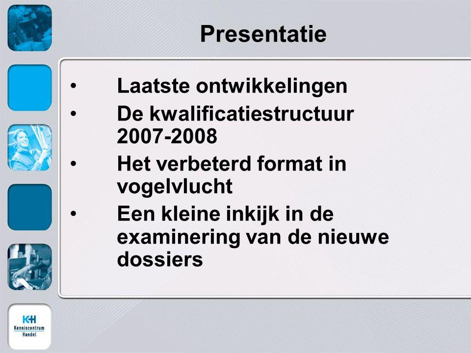 Presentatie Laatste ontwikkelingen De kwalificatiestructuur 2007-2008