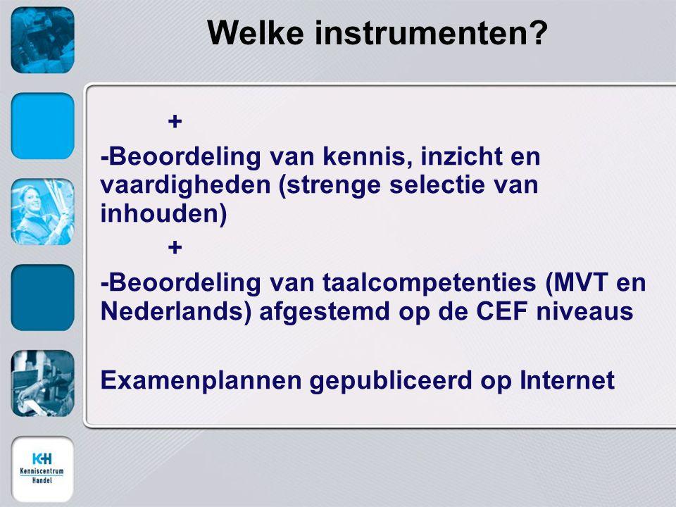 Welke instrumenten + -Beoordeling van kennis, inzicht en vaardigheden (strenge selectie van inhouden)