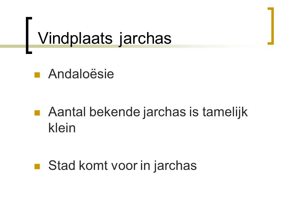 Vindplaats jarchas Andaloësie Aantal bekende jarchas is tamelijk klein