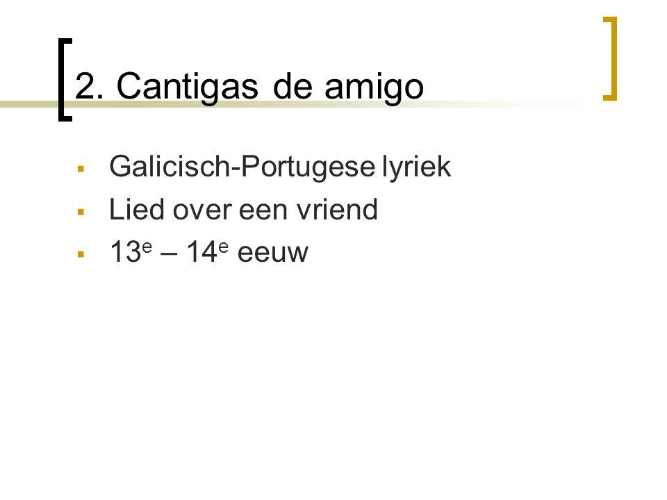 2. Cantigas de amigo Galicisch-Portugese lyriek Lied over een vriend