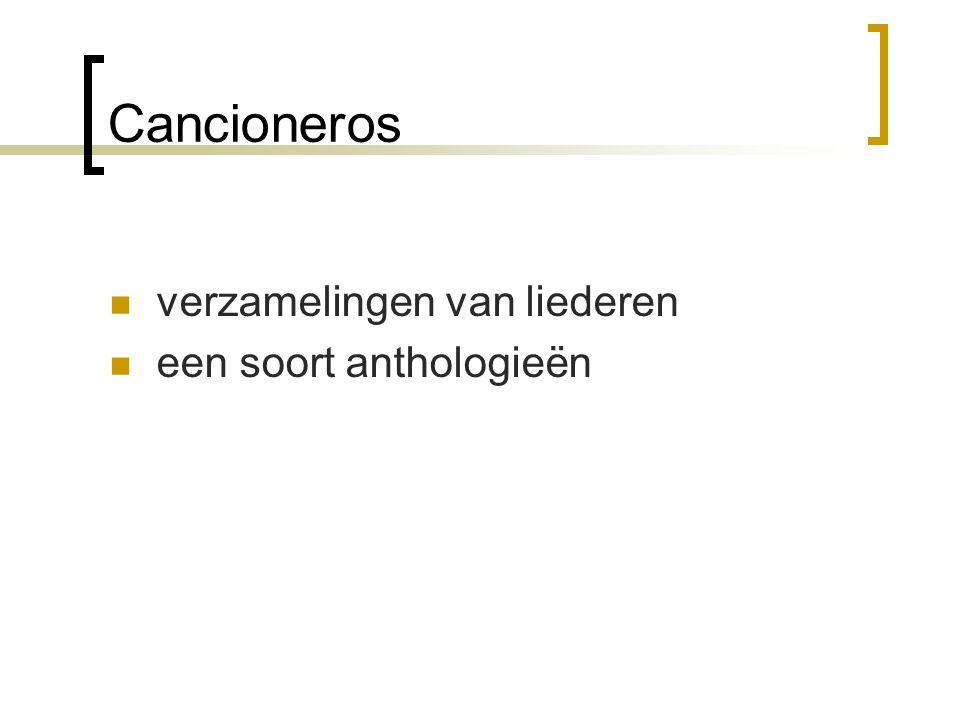 Cancioneros verzamelingen van liederen een soort anthologieën