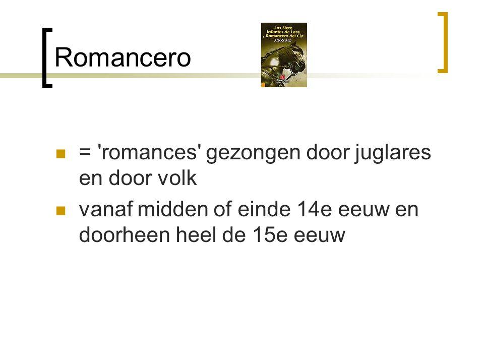 Romancero = romances gezongen door juglares en door volk
