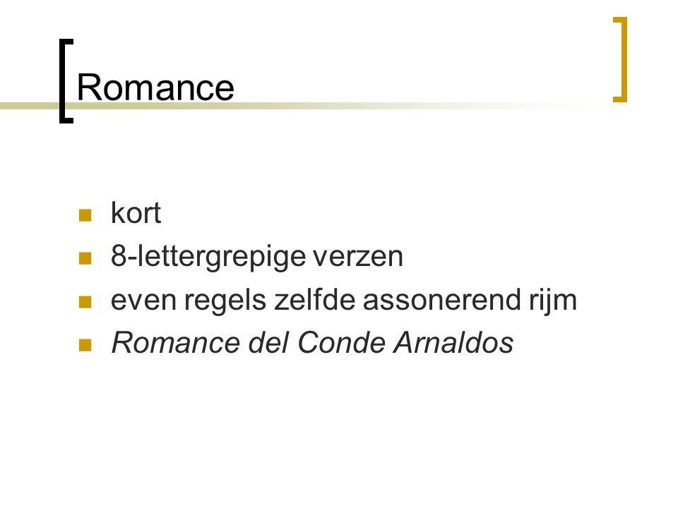 Romance kort 8-lettergrepige verzen even regels zelfde assonerend rijm