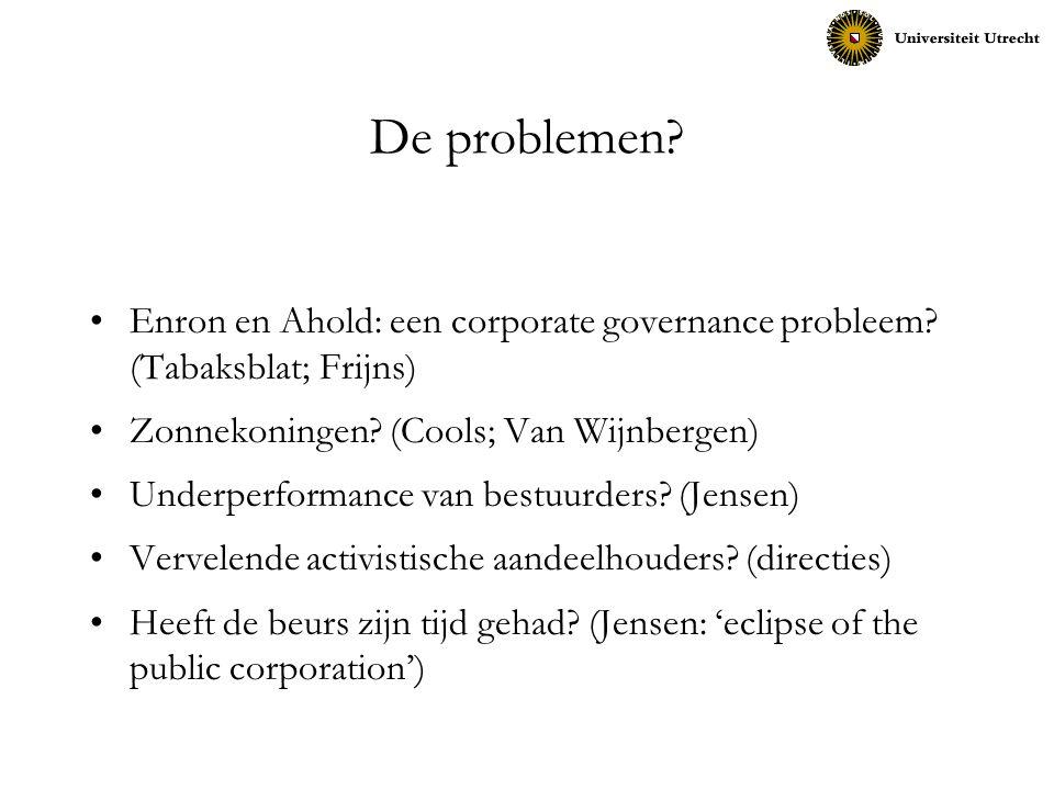 De problemen Enron en Ahold: een corporate governance probleem (Tabaksblat; Frijns) Zonnekoningen (Cools; Van Wijnbergen)