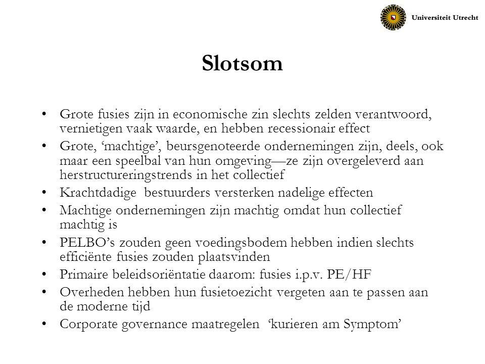 Slotsom Grote fusies zijn in economische zin slechts zelden verantwoord, vernietigen vaak waarde, en hebben recessionair effect.