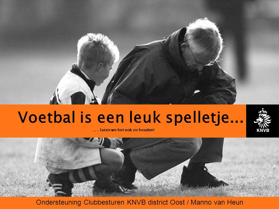 Voetbal is een leuk spelletje... . . . laten we het ook zo houden!