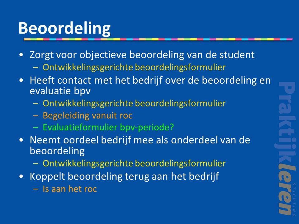 Beoordeling Zorgt voor objectieve beoordeling van de student