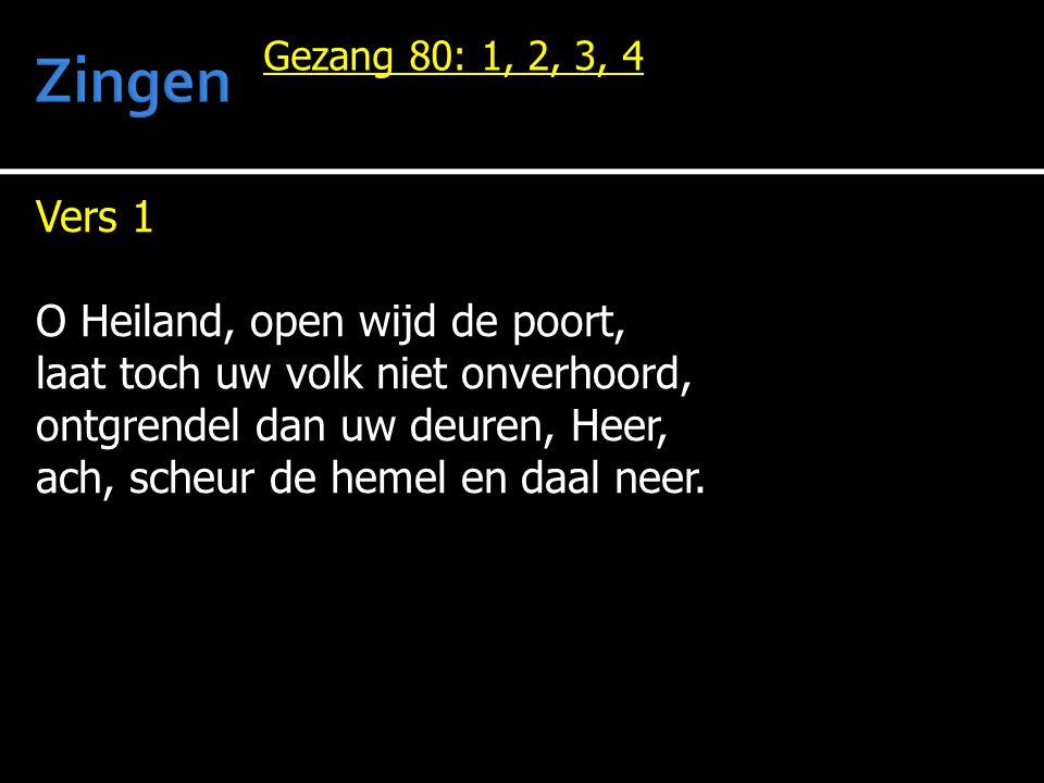 Zingen Vers 1 O Heiland, open wijd de poort,