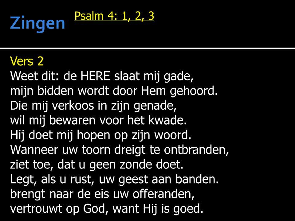 Zingen Vers 2 Weet dit: de HERE slaat mij gade,
