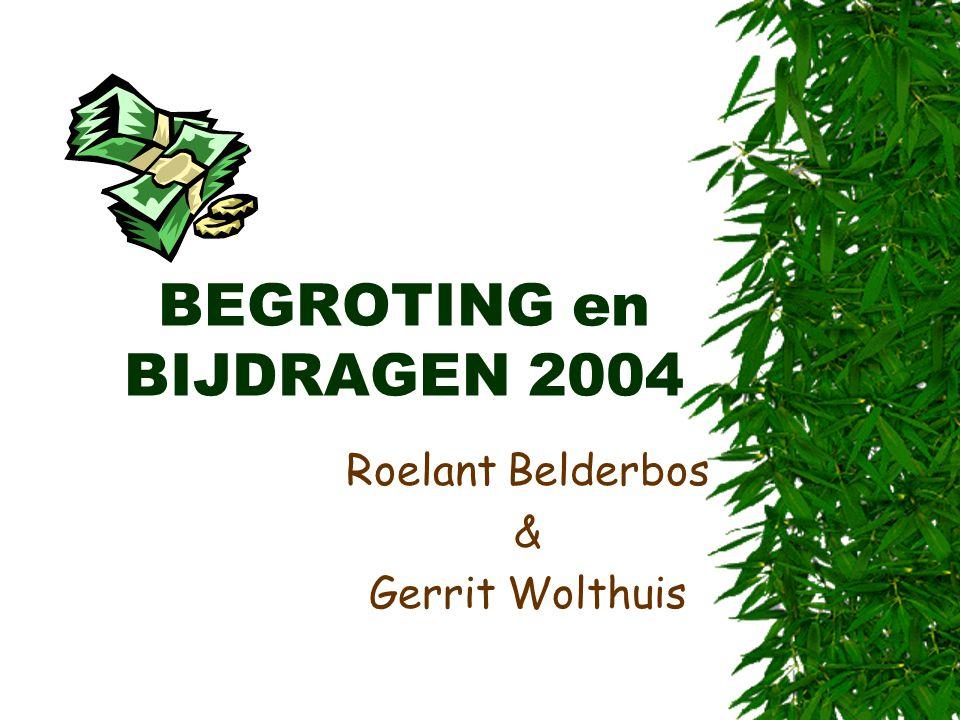 BEGROTING en BIJDRAGEN 2004
