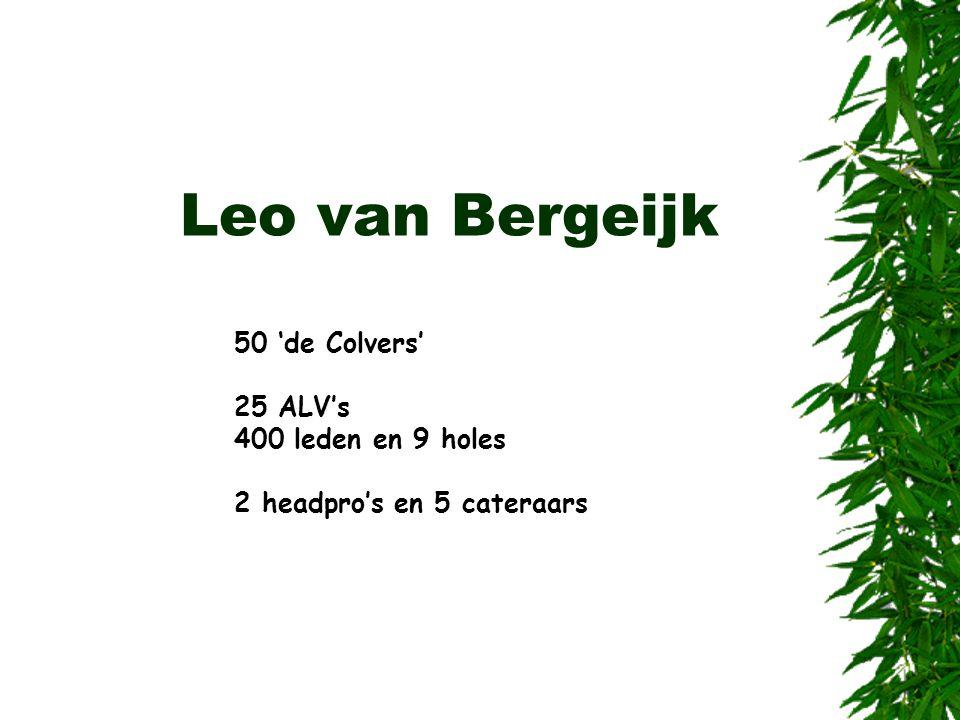 Leo van Bergeijk 50 'de Colvers' 25 ALV's 400 leden en 9 holes