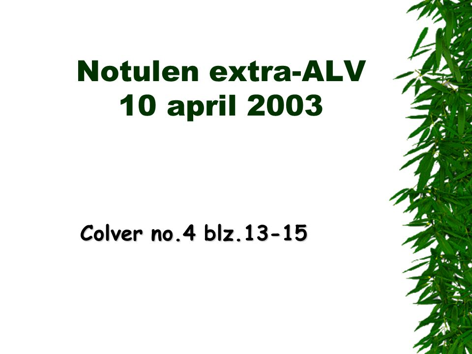 Notulen extra-ALV 10 april 2003