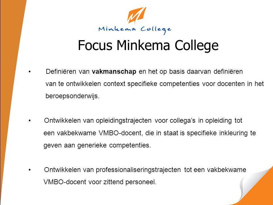 Focus Minkema College Definiëren van vakmanschap en het op basis daarvan definiëren.