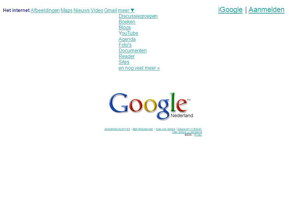 iGoogle | Aanmelden Het internet Afbeeldingen Maps Nieuws Video Gmail meer ▼