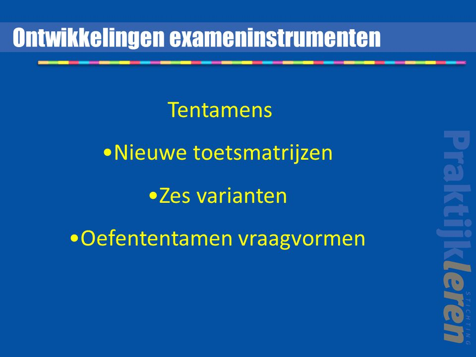 Ontwikkelingen exameninstrumenten