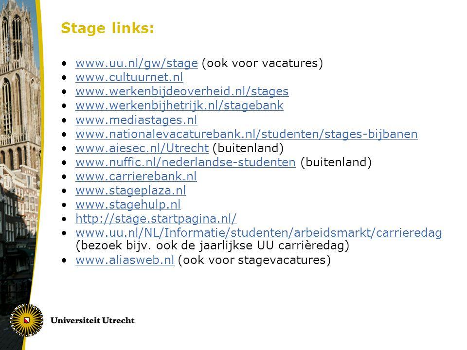 Stage links: www.uu.nl/gw/stage (ook voor vacatures) www.cultuurnet.nl