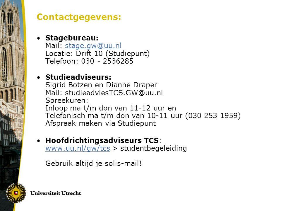 Contactgegevens: Stagebureau: Mail: stage.gw@uu.nl Locatie: Drift 10 (Studiepunt) Telefoon: 030 - 2536285.