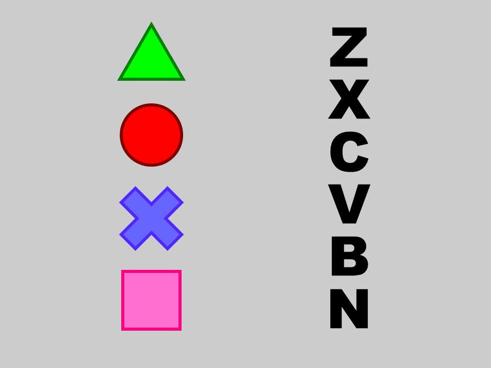Z X C V B N
