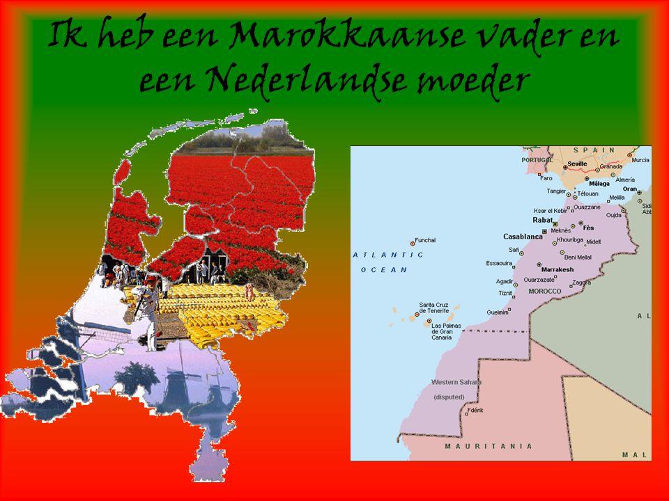 Ik heb een Marokkaanse vader en een Nederlandse moeder