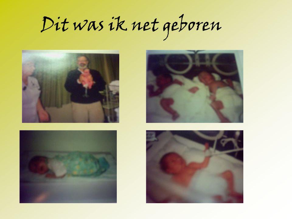 Dit was ik net geboren