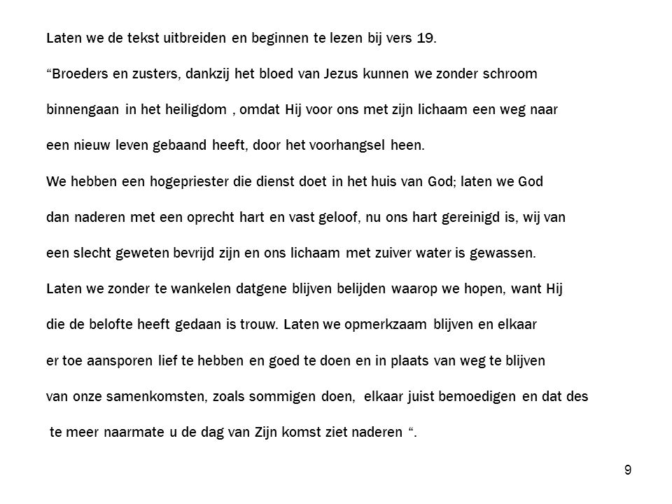 Laten we de tekst uitbreiden en beginnen te lezen bij vers 19.