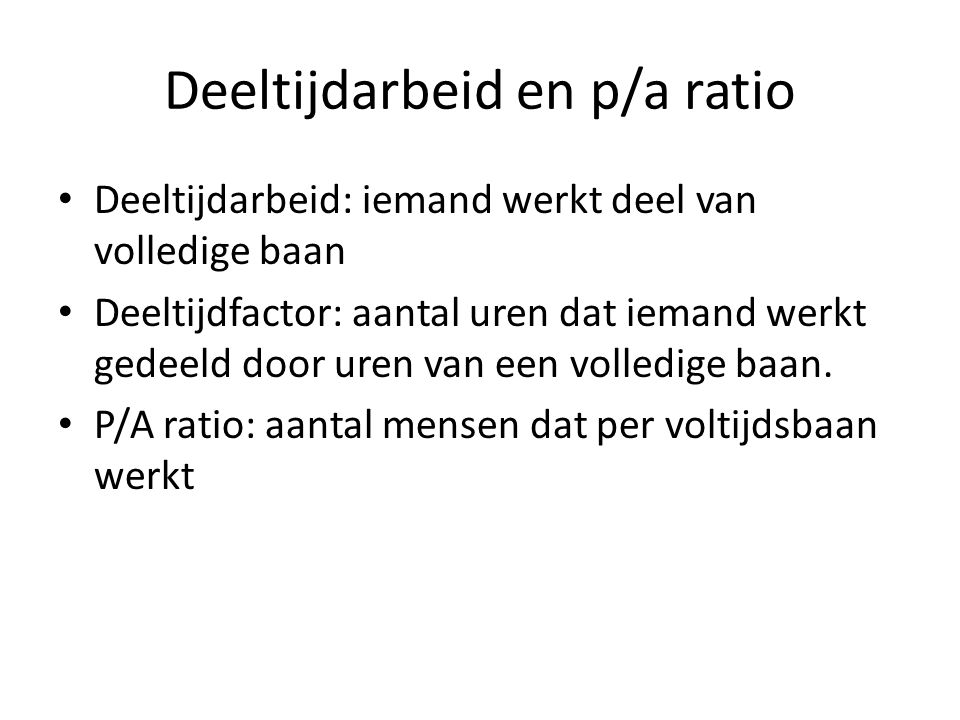 Deeltijdarbeid en p/a ratio