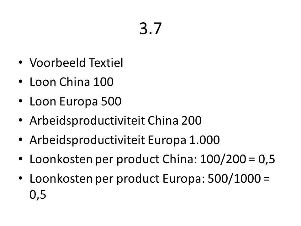 3.7 Voorbeeld Textiel Loon China 100 Loon Europa 500