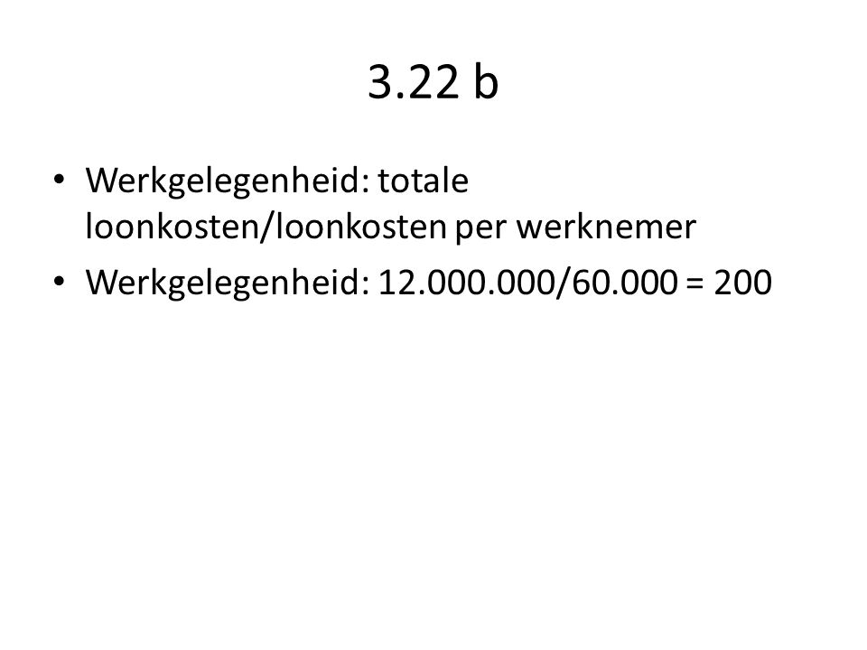 3.22 b Werkgelegenheid: totale loonkosten/loonkosten per werknemer
