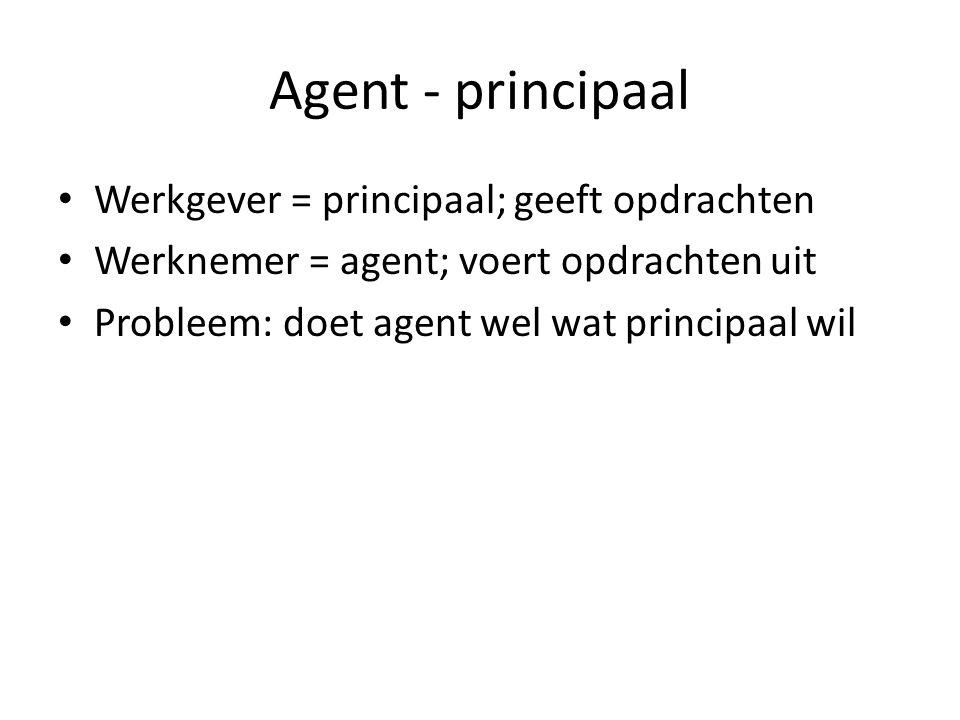 Agent - principaal Werkgever = principaal; geeft opdrachten