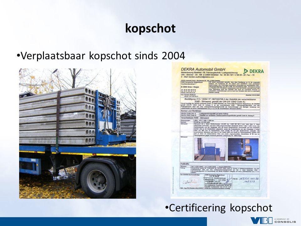 kopschot Verplaatsbaar kopschot sinds 2004 Certificering kopschot