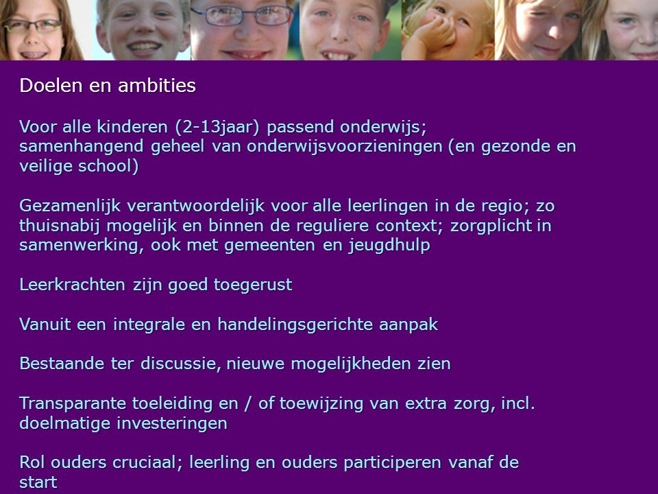 Doelen en ambities Voor alle kinderen (2-13jaar) passend onderwijs;