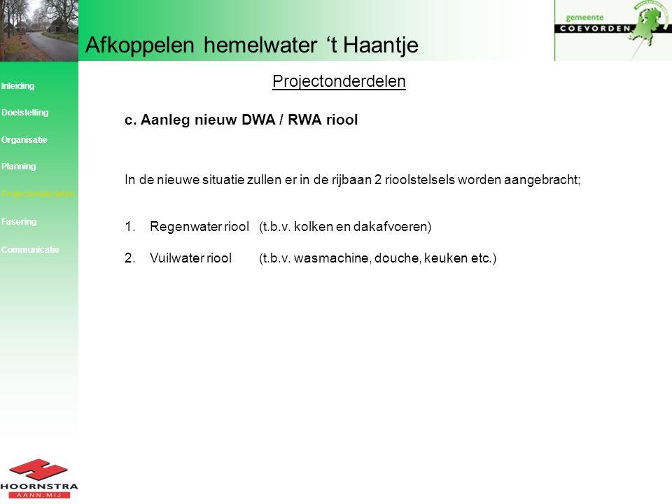 Projectonderdelen c. Aanleg nieuw DWA / RWA riool