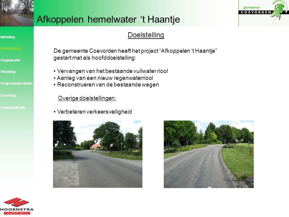 Doelstelling Inleiding. Doelstelling. De gemeente Coevorden heeft het project Afkoppelen 't Haantje