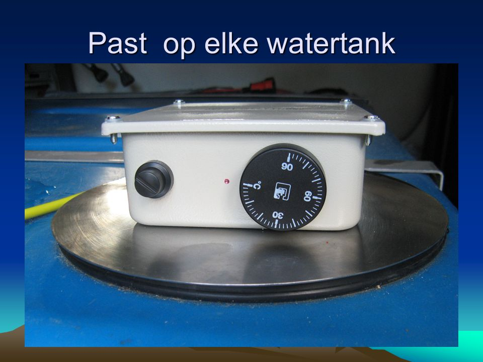 Past op elke watertank