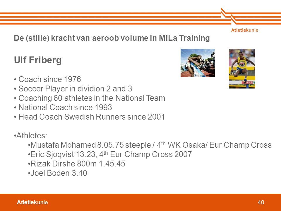 Ulf Friberg De (stille) kracht van aeroob volume in MiLa Training