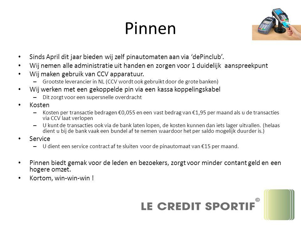 Pinnen Sinds April dit jaar bieden wij zelf pinautomaten aan via 'dePinclub'.